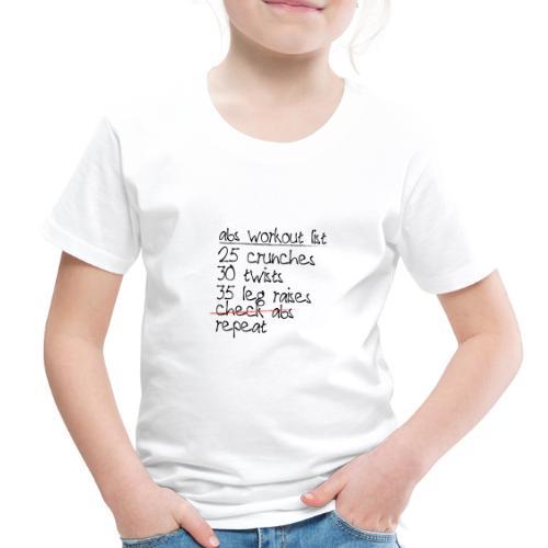 Abs Workout List - Toddler Premium T-Shirt