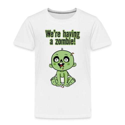 We're Having A Zombie! - Toddler Premium T-Shirt
