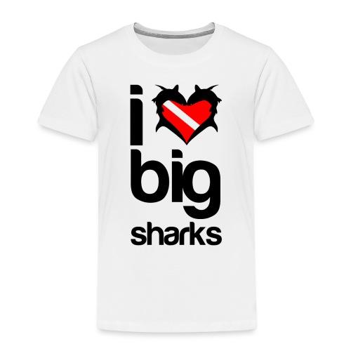 I Love Big Sharks - Toddler Premium T-Shirt