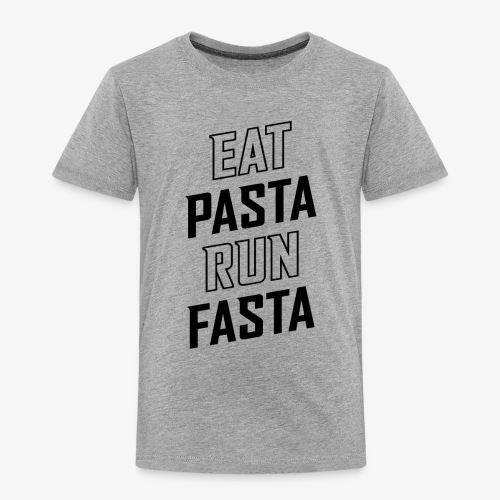 Eat Pasta Run Fasta v2 - Toddler Premium T-Shirt