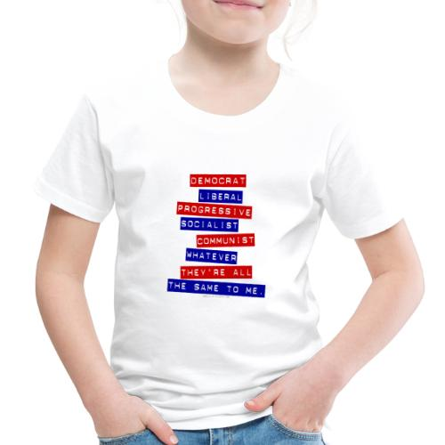 ALL THE SAME TO ME - Toddler Premium T-Shirt