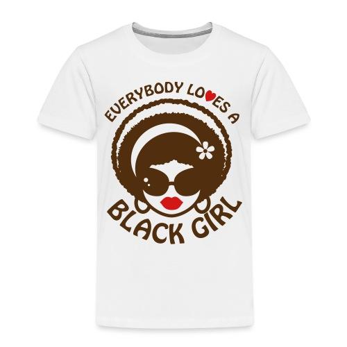 Everyone Loves a Black Girl Kid's Size Shirt - Toddler Premium T-Shirt