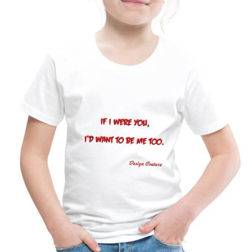 IF I WERE YOU RED - Toddler Premium T-Shirt