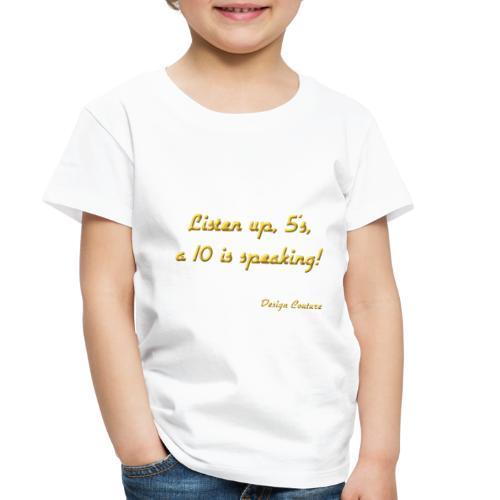 LISTEN UP 5 S GOLD - Toddler Premium T-Shirt
