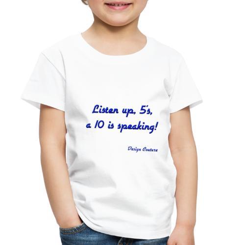 LISTEN UP 5 S BLUE - Toddler Premium T-Shirt