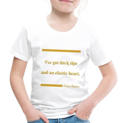 I VE GOT THICK SKIN GOLD - Toddler Premium T-Shirt