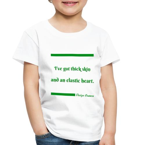 I VE GOT THICK SKIN GREEN - Toddler Premium T-Shirt