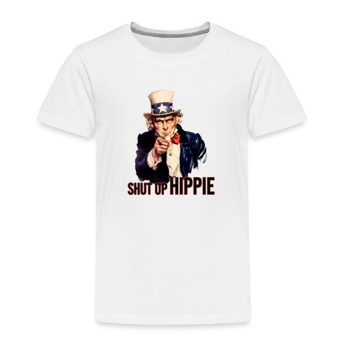 SHUT UP HIPPIE WHITE OUTL - Toddler Premium T-Shirt