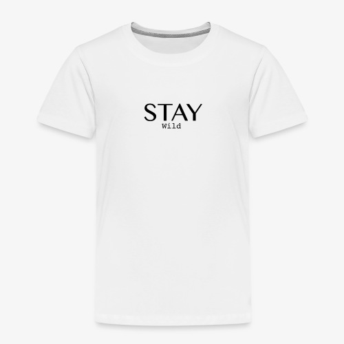 staywildclassic - Toddler Premium T-Shirt
