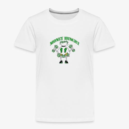 Money Hungry - Toddler Premium T-Shirt