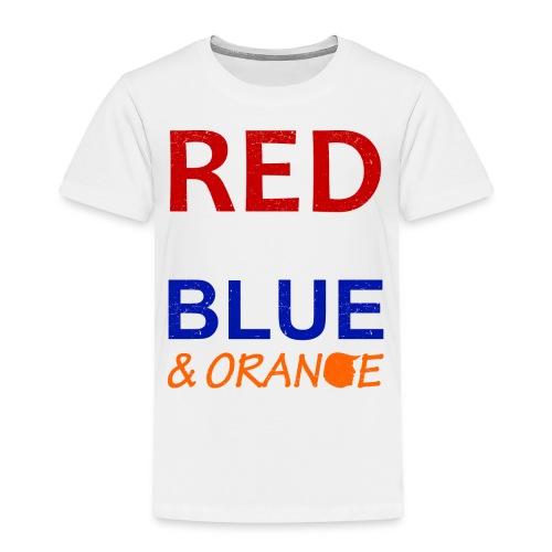 Red White Blue and Orange - Toddler Premium T-Shirt