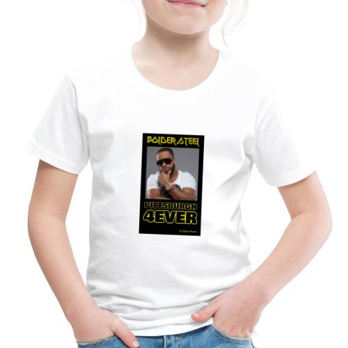 BOLDER STEEL PITTSBURGH 4EVER 1 - Toddler Premium T-Shirt