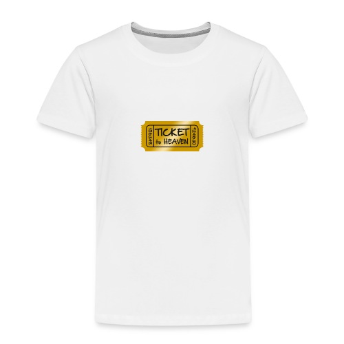 Ticket to heaven - Toddler Premium T-Shirt