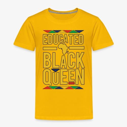 Dashiki Educated BLACK Queen - Toddler Premium T-Shirt