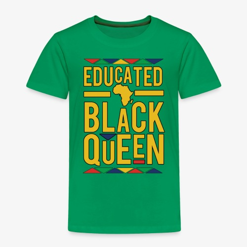Dashiki Educated BLACK Queen - Toddler Premium T-Shirt