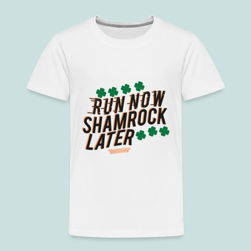 Shamrock Later - Toddler Premium T-Shirt