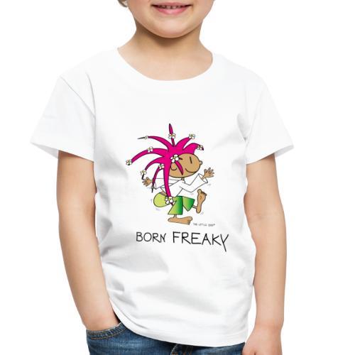 Born Freaky - Toddler Premium T-Shirt