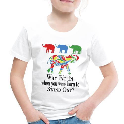 Why Fit In? - Toddler Premium T-Shirt