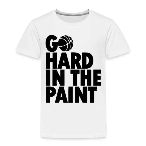 Go Hard In the Paint - Toddler Premium T-Shirt