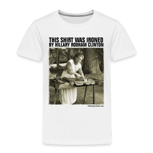Ironed By Hillary - Toddler Premium T-Shirt