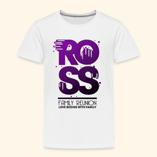 Ross Family Reunion - Toddler Premium T-Shirt