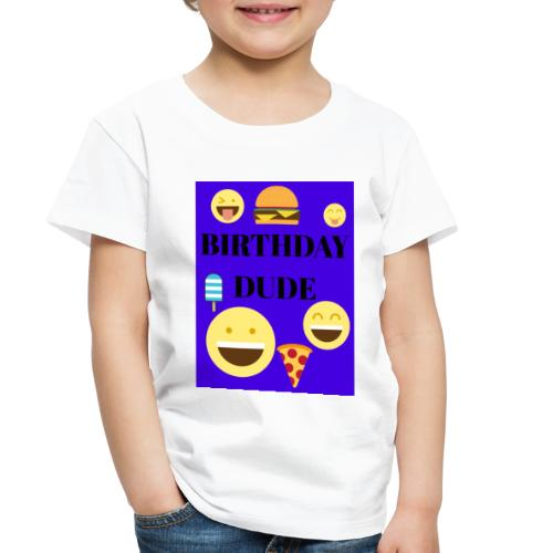 Birthday Dude - Toddler Premium T-Shirt
