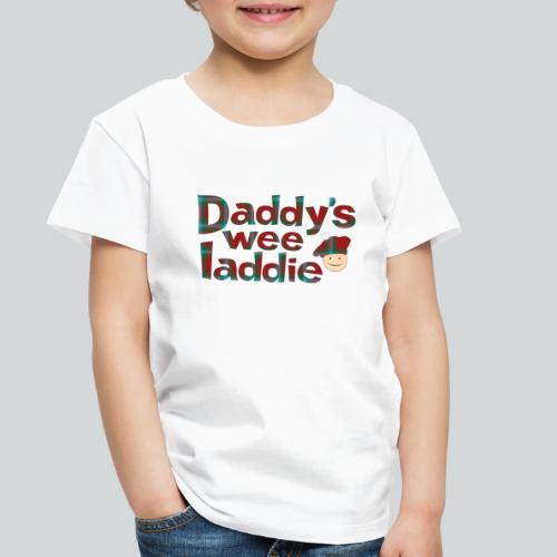 Daddy's Wee Laddie - Toddler Premium T-Shirt