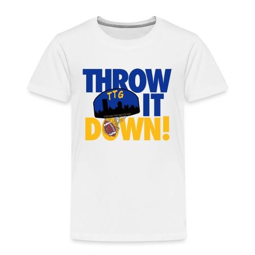 Throw it Down - Toddler Premium T-Shirt