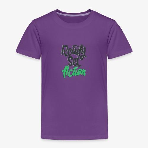 Ready.Set.Action! - Toddler Premium T-Shirt