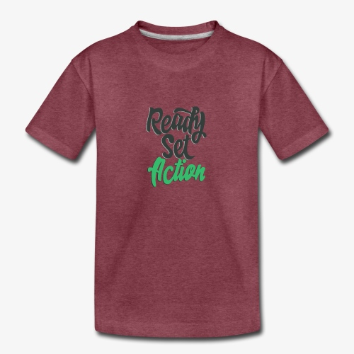 Ready.Set.Action! - Toddler Premium T-Shirt