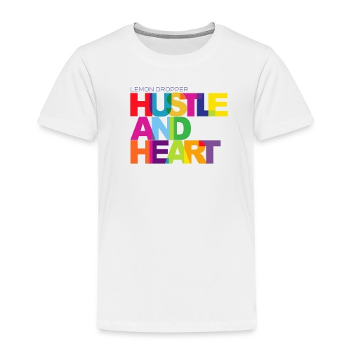 Heart & Hustle - Toddler Premium T-Shirt