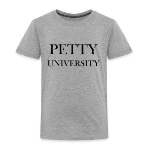 Petty University - Toddler Premium T-Shirt