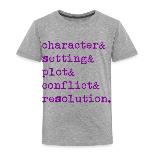 5 Elements of a Story - Toddler Premium T-Shirt