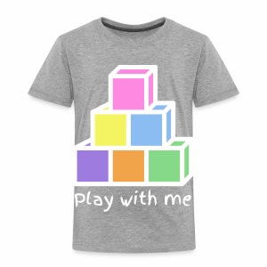 Play With Me (version white) - Toddler Premium T-Shirt