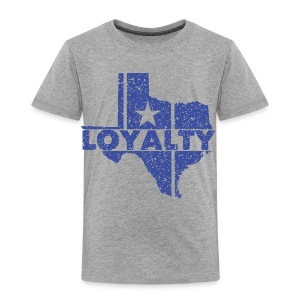 Loyalty - Toddler Premium T-Shirt