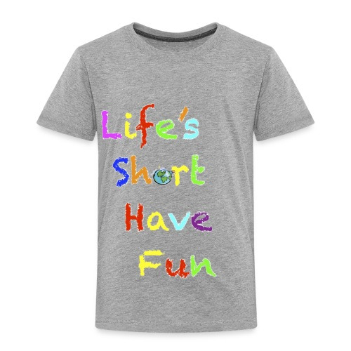 Life's Short Have Fun Moto Shirt - Toddler Premium T-Shirt