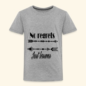 no regrets just lessons - Toddler Premium T-Shirt