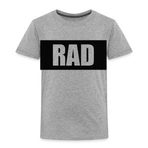RAD - Toddler Premium T-Shirt