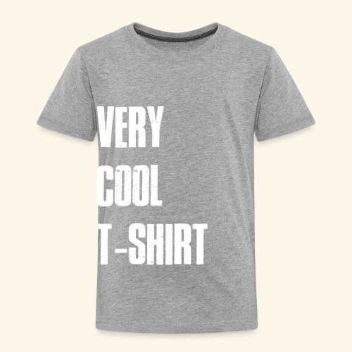 very cool t-shirt - Toddler Premium T-Shirt