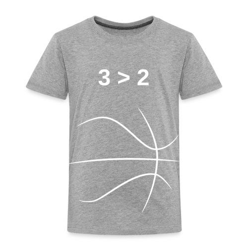 3 > 2 Basketball - Toddler Premium T-Shirt