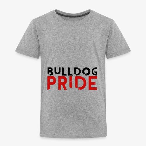 Bulldog Pride - Toddler Premium T-Shirt
