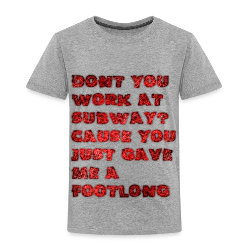 footlong - Toddler Premium T-Shirt