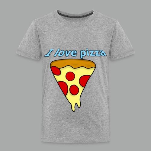 I love pizza - Toddler Premium T-Shirt
