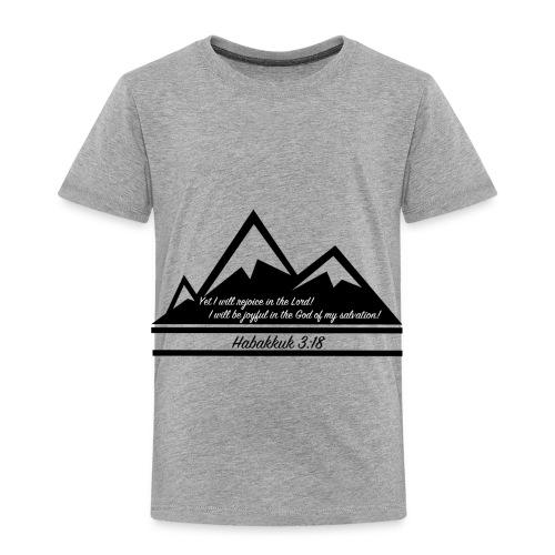 Habakkuk 3:18 - Toddler Premium T-Shirt
