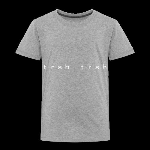 trsh trsh - Toddler Premium T-Shirt