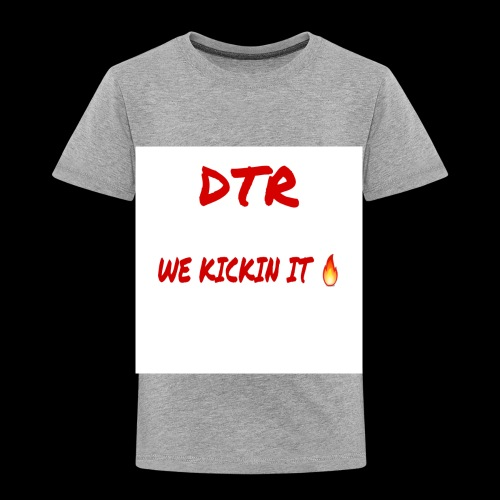 DTR KICKIN IT SHIRT 🔥 - Toddler Premium T-Shirt