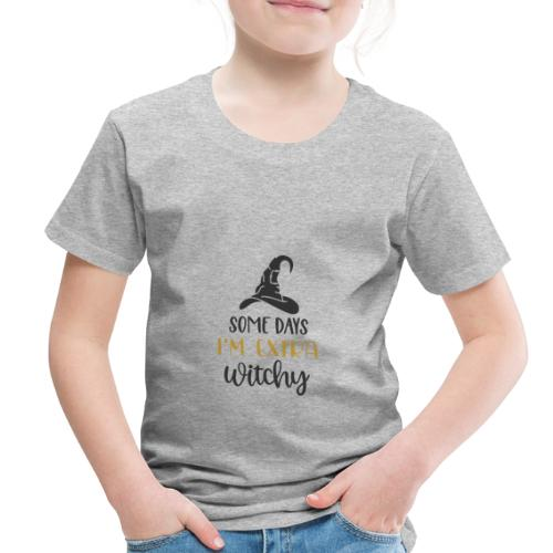 Some days im extra witchy 7734 - Toddler Premium T-Shirt