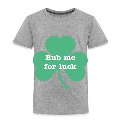 Rub me for luck - Toddler Premium T-Shirt