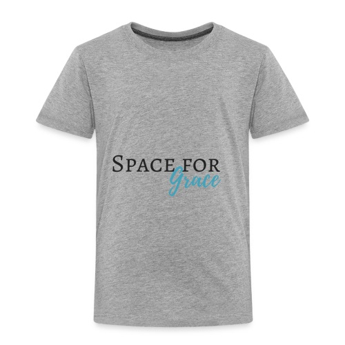 Space for grace - Toddler Premium T-Shirt