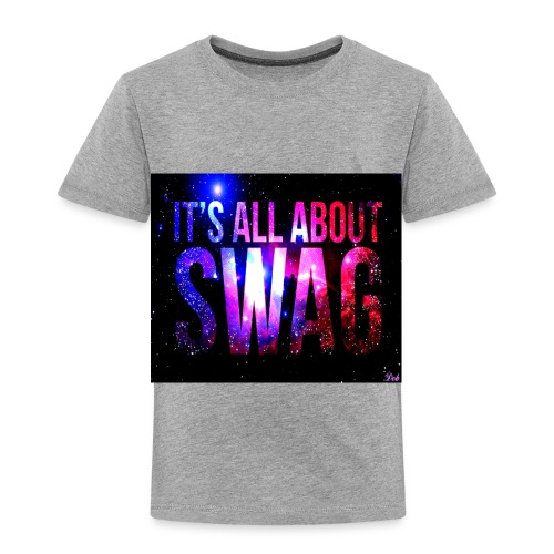 SWAG IS LIFE - Toddler Premium T-Shirt